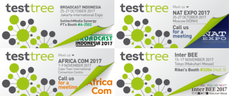 TestTree at Broadcast Indonesia, NAT Expo, Africa Com, InterBEE 2017
